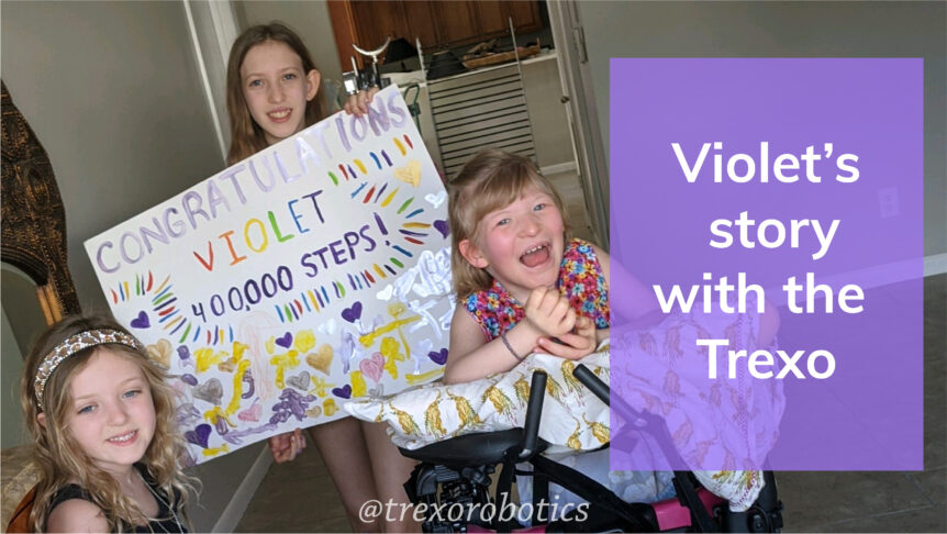 Violet's story: how Trexo matched her developmental level and helped her reach new milestones